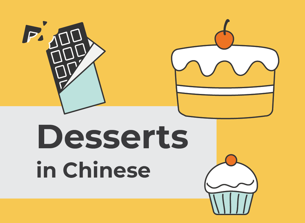 Desserts in Chinese   Learn Chinese Vocabulary with NihaoCafe